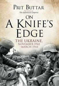 On A Knifes Edge The Ukraine November 1942march 1943