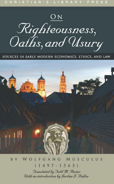 On Righteousness Oaths And Usury Sources In Early Modern Economics Ethics And Law