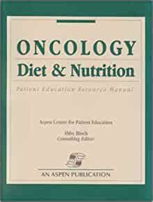 Oncology Diet Nutrition Patient Education Manual