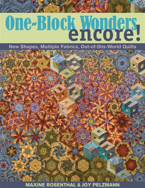 One Block Wonders Encore New Shapes Multiple Fabrics Outofthisworld Quilts