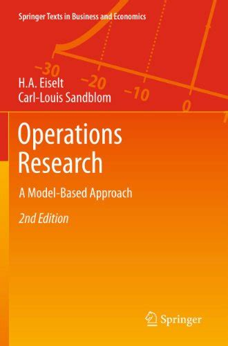 Operations Research A Model Based Approach Springer Texts In Business And Economics