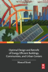 Optimal Design And Retrofit Of Energy Efficient Buildings Communities And Urban Centers