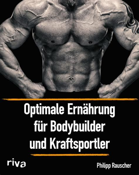 Optimale Ernhrung Fr Bodybuilder Und Kraftsportler