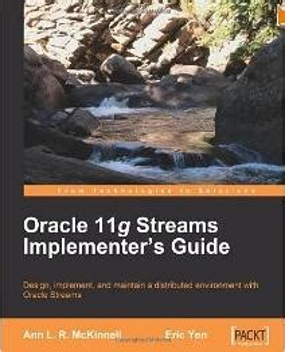 Oracle 11g Streams Implementer S Guide Yen Eric Mckinnell Ann L R ...