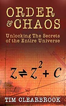 Order In Chaos How The Mandelbrot Set And Fractal Geometry Help Unlock The Secrets Of The Entire Universe Mandelbrot Set Fractal Geometry English Edition