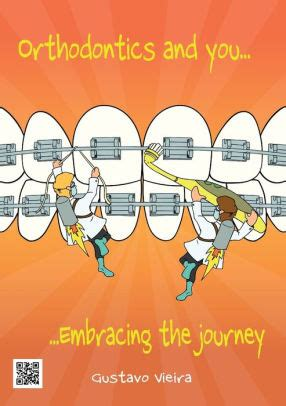 Orthodontics And You Embracing The Journey