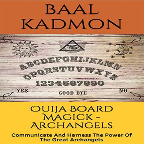 Ouija Board Magick Archangels Edition Communicate And Harness The Power Of The Great Archangels English Edition