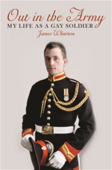 Out In The Army My Life As A Gay Soldier