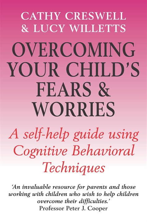 Overcoming Your Childs Fears And Worries A Selfhelp Guide Using Cognitive Behavioral Techniques Overcoming Books