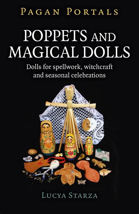 Pagan Portals Poppets And Magical Dolls Dolls For Spellwork Witchcraft And Seasonal Celebrations