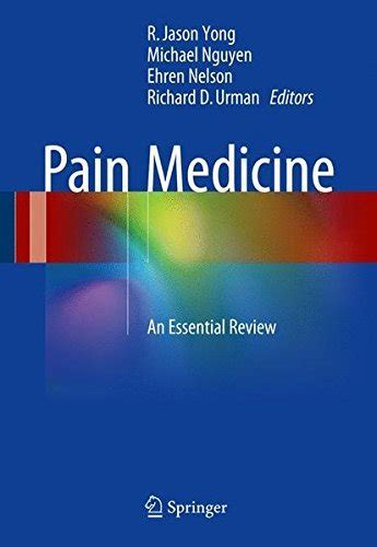 Pain Medicine An Essential Review