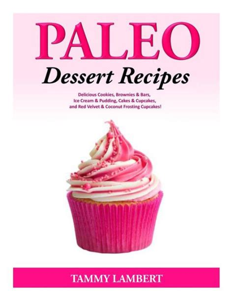 Paleo Dessert Recipes Delicious Cookies Brownies Bars Ice Cream Pudding