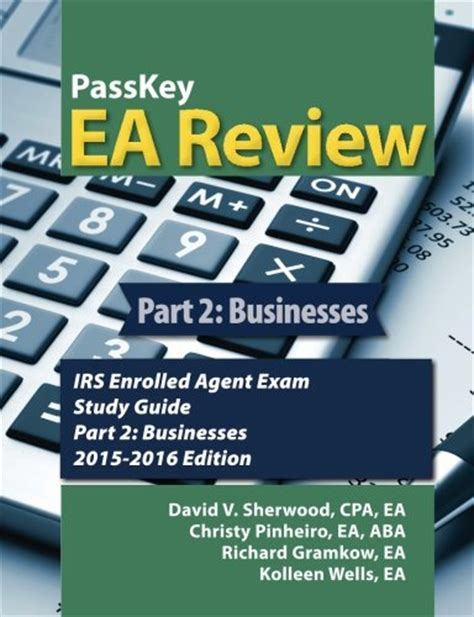 Passkey Ea Review Part 2 Businesses Irs Enrolled Agent Exam Study Guide 2016 2017 Edition