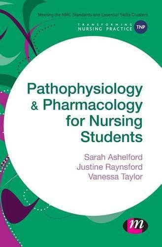 Pathophysiology And Pharmacology For Nursing Students Transforming Nursing Practice Series
