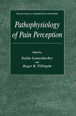 Pathophysiology Of Pain Perception Plenum Series In Rehabilitation And Health