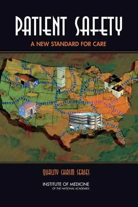 Patient Safety Achieving A New Standard For Care Quality Chasm