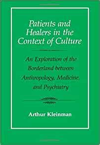 Patients And Healers In The Context Of Culture An Exploration Of The Borderland Between Anthropology Medicine And Psychiatry