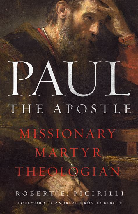 Paul The Apostle Missionary Martyr Theologian