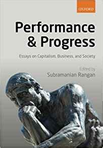 Performance And Progress Essays On Capitalism Business And Society