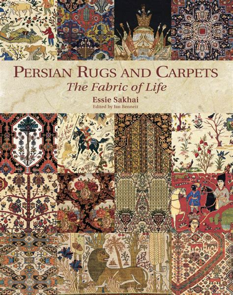 Persian Rugs And Carpets The Fabric Of Life