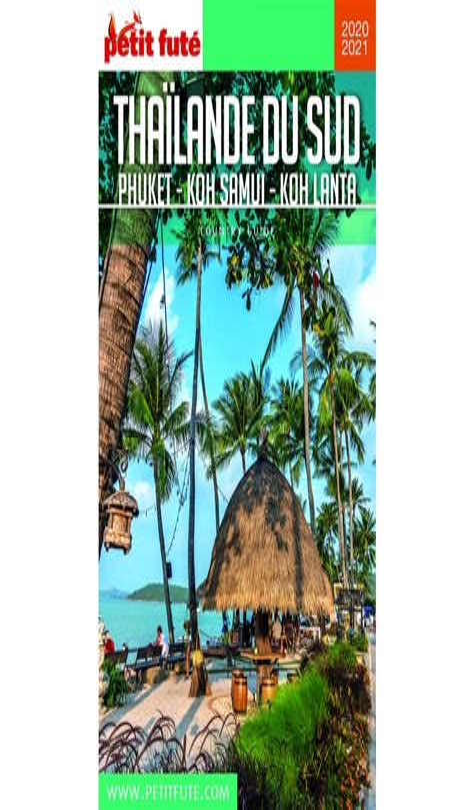 Petit Fute Thailande Du Sud Phuket Koh Samui Koh Lanta (ePUB/PDF)