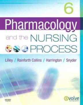 Pharmacology And The Nursing Process 6th Sixth Edition