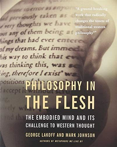 Philosophy In The Flesh The Embodied Mind Its Challenge To Western Thought