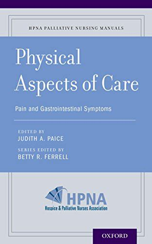 Physical Aspects Of Care Pain And Gastrointestinal Symptoms HPNA Palliative Nursing Manuals