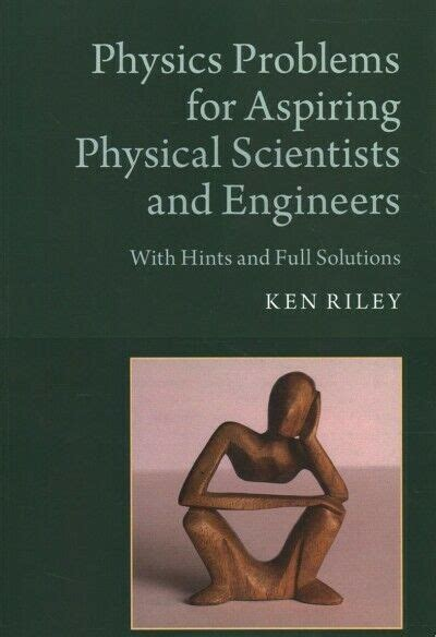 Physics Problems For Aspiring Physical Scientists And Engineers With Hints And Full Solutions