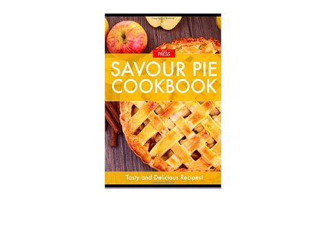Pie The Art Of Creating Delectable Pies Cookbook