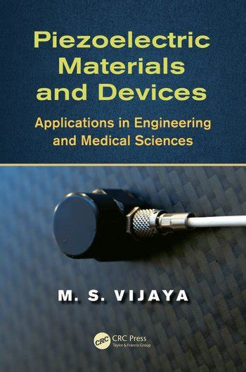 Piezoelectric Materials And Devices Applications In Engineering And Medical Sciences