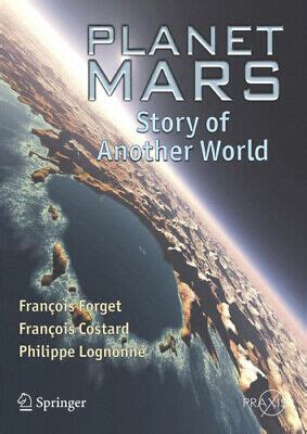 Planet Mars Story Of Another World Springer Praxis Books