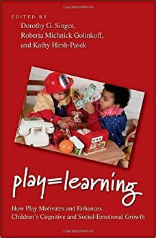 Play Learning How Play Motivates And Enhances Childrens Cognitive And SocialEmotional Growth