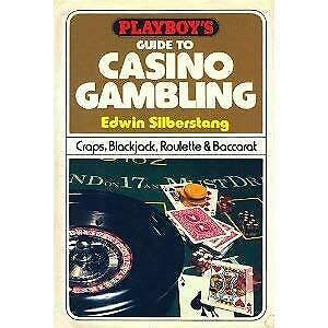 Playboys Guide To Casino Gambling Craps Blackjack Roulette And Baccarat
