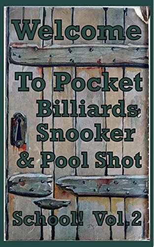 Pocket Billiards Snooker Pool Shot School Vol2 Fifty More Illustrations Of Game Saving Shots For Enthusiasts At All Levels Of The Game English Edition