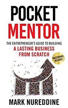 Pocket Mentor The Entrepreneurs Guide To Building A Lasting Business From Scratch Mastermind Included