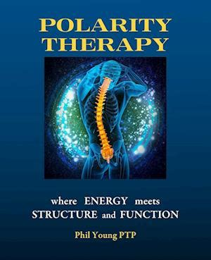 Polarity Therapy Where Energy Meets Structure And Function