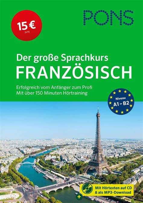 Pons Der Grosse Sprachkurs Franzosisch Erfolgreich Vom Anfanger ...