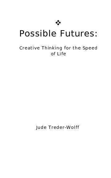 Possible Futures Creative Thinking For The Speed Of Life