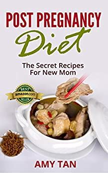 Post Pregnancy Diet The Secret Recipes For New Mom Lactation Recipes For Breastfeeding Mothers Muchmuch More New Mothers Guide Book 1