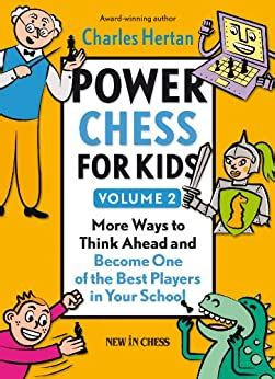 Power Chess For Kids More Ways To Think Ahead And Become One Of The Best Players In Your School English Edition