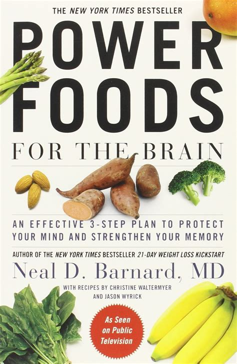 Power Foods For The Brain An Effective 3Step Plan To Protect Your Mind And Strengthen Your Memory English Edition