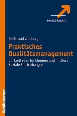 Praktisches Qualitatsmanagement Ein Leitfaden Fur Kleinere Und