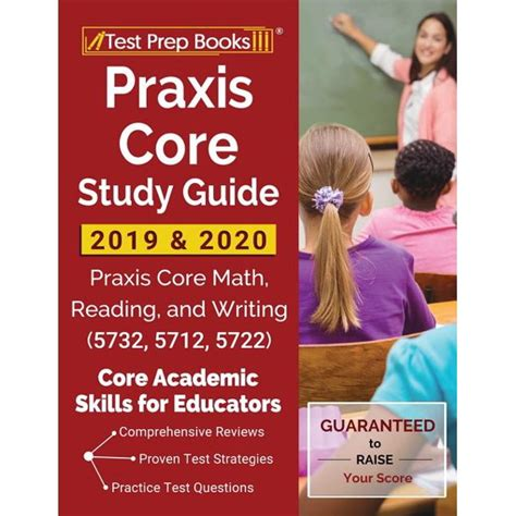 Praxis Core Study Guide 2019 Amp 2020 Praxis Core Math Reading And Writing 5732 5712 5722 Core Academic Skills For Educators