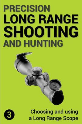 Precision Long Range Shooting And Hunting Choosing And Using A Long Range Rifle Scope English Edition