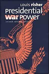 Presidential War Power Third Edition Revised