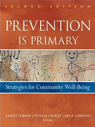 Prevention Is Primary Strategies For Community Well Being