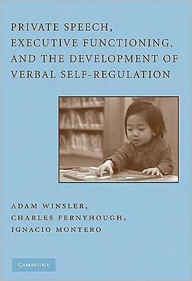 Private Speech Executive Functioning And The Development Of Verbal SelfRegulation