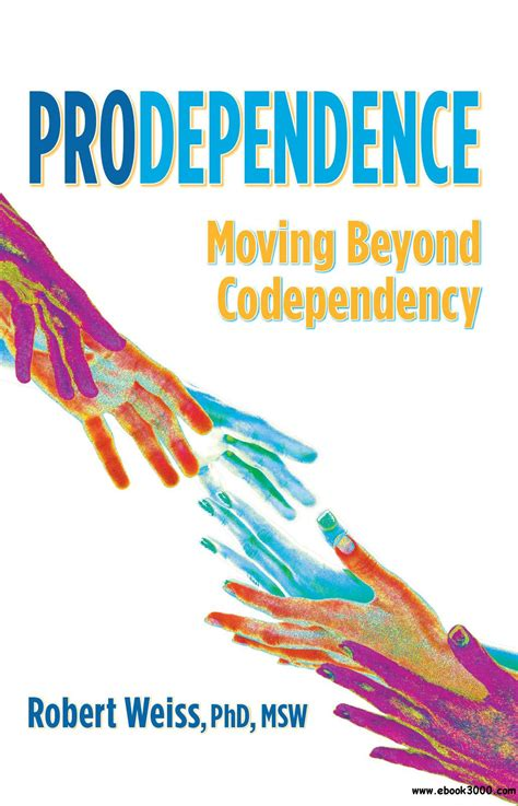 Prodependence Moving Beyond Codependency