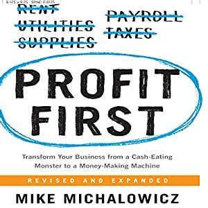 Profit First Transform Your Business From A CashEating Monster To A MoneyMaking Machine